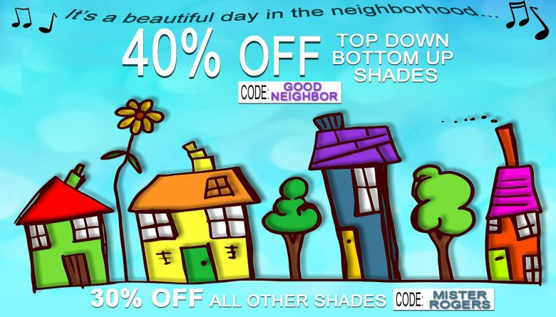 40% Off Top-Down Bottom-Up Shades! 30% Off Everything Else!